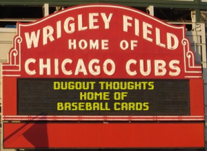 Dugout Thoughts Home of Baseball Cards
